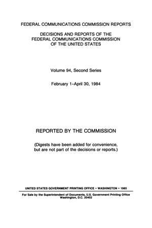 Primary view of object titled 'FCC Reports, Second Series, Volume 94, February 1 to April 30, 1984'.