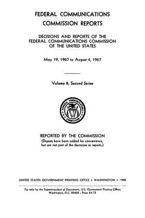 Primary view of object titled 'FCC Reports, Second Series, Volume 8, May 19, 1967 to August 4, 1967'.
