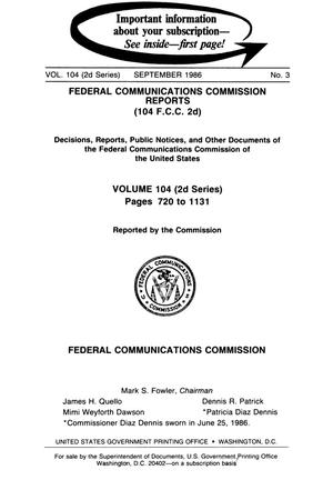 Primary view of object titled 'FCC Reports, Second Series, Volume 104, Number 3, Pages 720 to 1131, September 1986'.