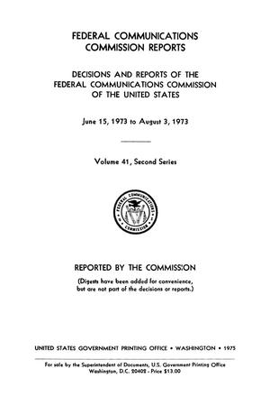 Primary view of object titled 'FCC Reports, Second Series, Volume 41, June 15, 1973 to August 3, 1973'.