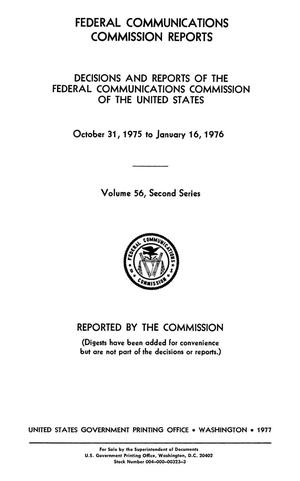 Primary view of object titled 'FCC Reports, Second Series, Volume 56, October 31, 1975 to January 16, 1976'.