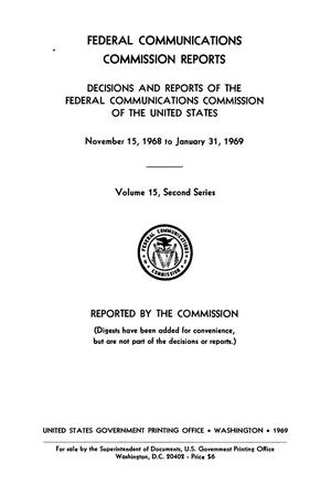 Primary view of object titled 'FCC Reports, Second Series, Volume 15, November 15, 1968 to January 31, 1969'.