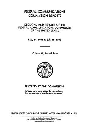 Primary view of object titled 'FCC Reports, Second Series, Volume 59, May 14, 1976 to July 16, 1976'.