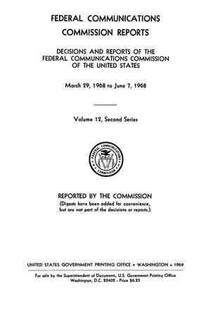 Primary view of object titled 'FCC Reports, Second Series, Volume 12, March 29, 1968 to June 7, 1968'.