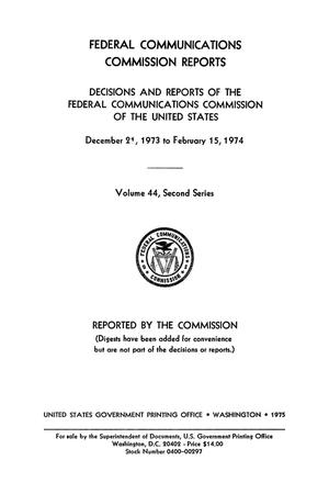 Primary view of object titled 'FCC Reports, Second Series, Volume 44, December 21, 1973 to February 15, 1974'.