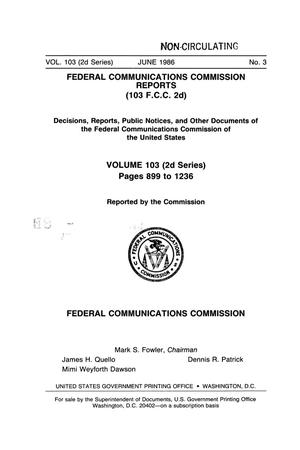Primary view of object titled 'FCC Reports, Second Series, Volume 103, Number 3, Pages 899 to 1236, June 1986'.