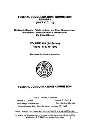 Primary view of object titled 'FCC Reports, Second Series, Volume 104, Number 4, Pages 1132 to 1602, October 1986'.