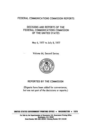 Primary view of object titled 'FCC Reports, Second Series, Volume 64, May 6, 1977 to July 8, 1977'.