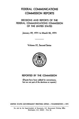Primary view of object titled 'FCC Reports, Second Series, Volume 27, January 29, 1971 to March 26, 1971'.