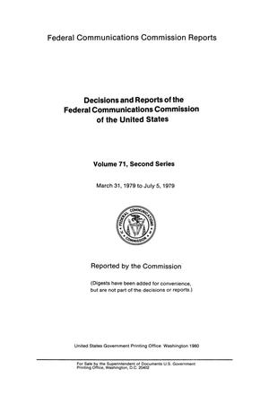 Primary view of object titled 'FCC Reports, Second Series, Volume 71, March 31, 1979 to July 5, 1979'.