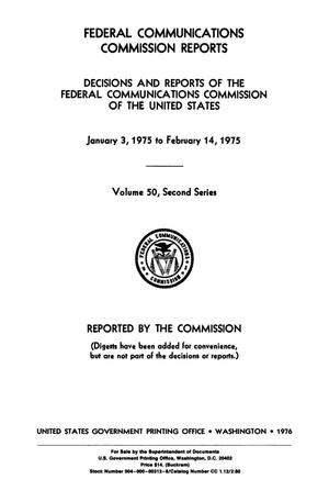 Primary view of object titled 'FCC Reports, Second Series, Volume 50, January 3, 1975 to February 14, 1975'.