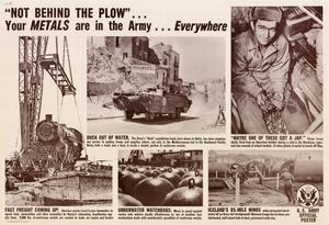 """Not behind the plow""-- your metals are in the Army -- everywhere."