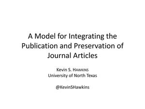 Primary view of object titled 'A Model for Integrating the Publication and Preservation of Journal Articles [Revision]'.