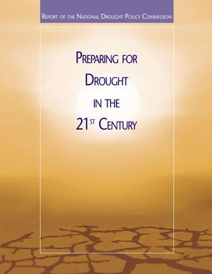 Preparing for Drought in the 21st Century: Report of the National Drought Policy Commission.