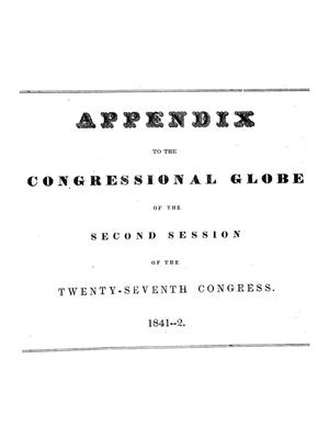 Primary view of The Congressional Globe: Twenty-Seventh Congress, Second Session, Appendix