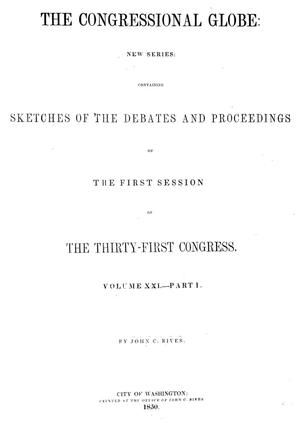 Primary view of The Congressional Globe, Volume 21, Part 1: Thirty-First Congress, First Session