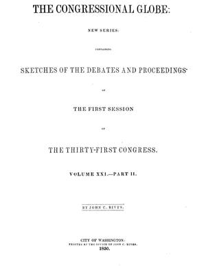 The Congressional Globe, Volume 21, Part 2: Thirty-First Congress, First Session