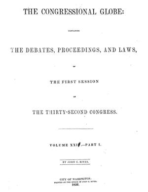 The Congressional Globe, Volume 24, Part 1: Thirty-Second Congress, First Session