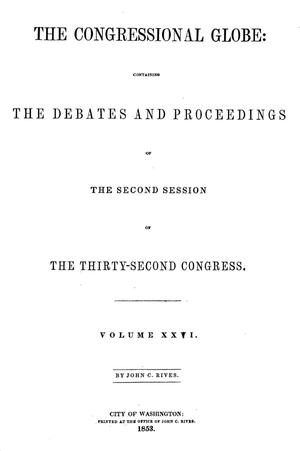 Primary view of object titled 'The Congressional Globe, Volume 26: Thirty-Second Congress, Second Session'.