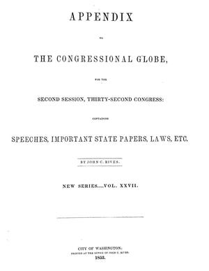 The Congressional Globe, [Volume 27]: Thirty-Second Congress, Second Session, Appendix