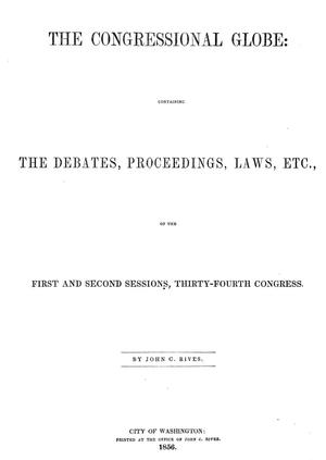 The Congressional Globe: Containing the Debates, Proceedings, Laws, Etc., of the First and Second Sessions, Thirty-Fourth Congress