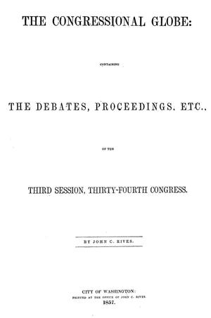 The Congressional Globe: Containing the Debates, Proceedings, Laws, Etc., of the Third Session, Thirty-Fourth Congress
