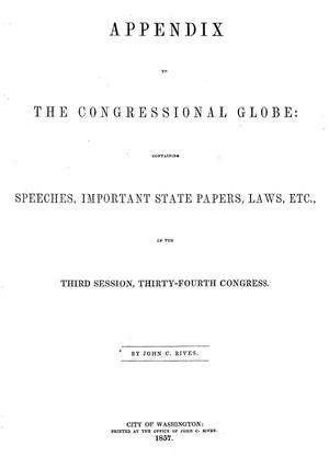 Primary view of object titled 'The Congressional Globe: Containing the Debates, Proceedings, Laws, Etc., of the Third Session, Thirty-Fourth Congress'.