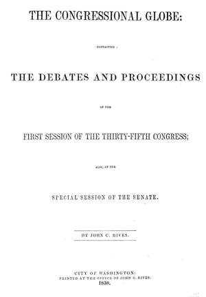 Primary view of object titled 'The Congressional Globe: Containing the Debates and Proceedings of the First Session of the Thirty-Fifth Congress; Also of the Special Session of the Senate'.