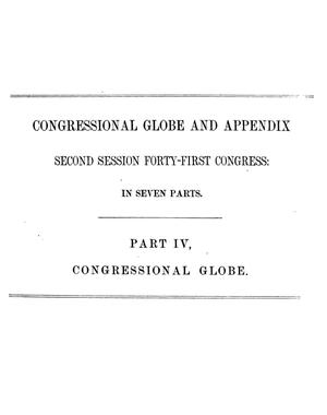 The Congressional Globe: Containing the Debates and Proceedings of the Second Session Forty-First Congress; Together with an Appendix, Embracing the Laws Passed at that Session