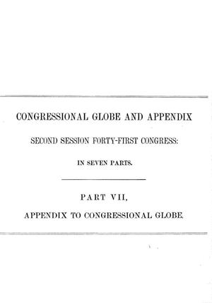 Appendix to the Congressional Globe: Containing Speeches, Reports, and the Laws of the Second Session Forty-First Congress