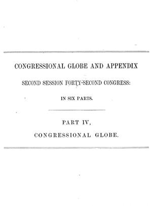 Primary view of The Congressional Globe: Containing the Debates and Proceedings of the Second Session Forty-Second Congress; With an Appendix, Embracing the Laws Passed at that Session