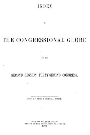 Primary view of object titled 'Index to the Congressional Globe for the Second Session Forty-Second Congress'.