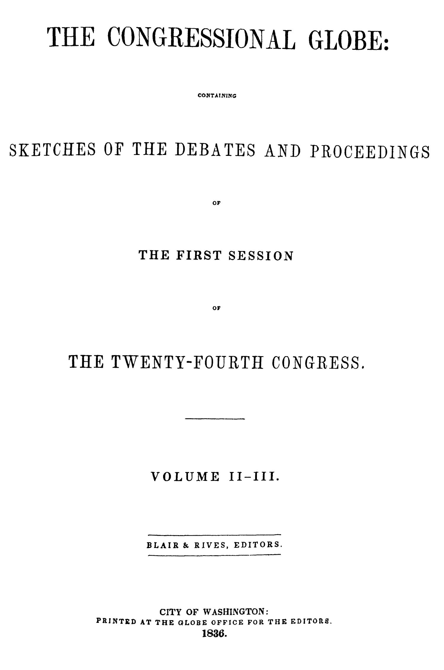 The Congressional Globe, Volume 2-3: Twenty-Fourth Congress, First Session                                                                                                      None