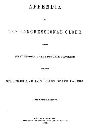 Primary view of The Congressional Globe: Twenty-Fourth Congress, First Session, Appendix