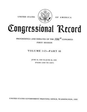 Primary view of object titled 'Congressional Record: Proceedings and Debates of the 106th Congress, First Session, Volume 145, Part 10'.