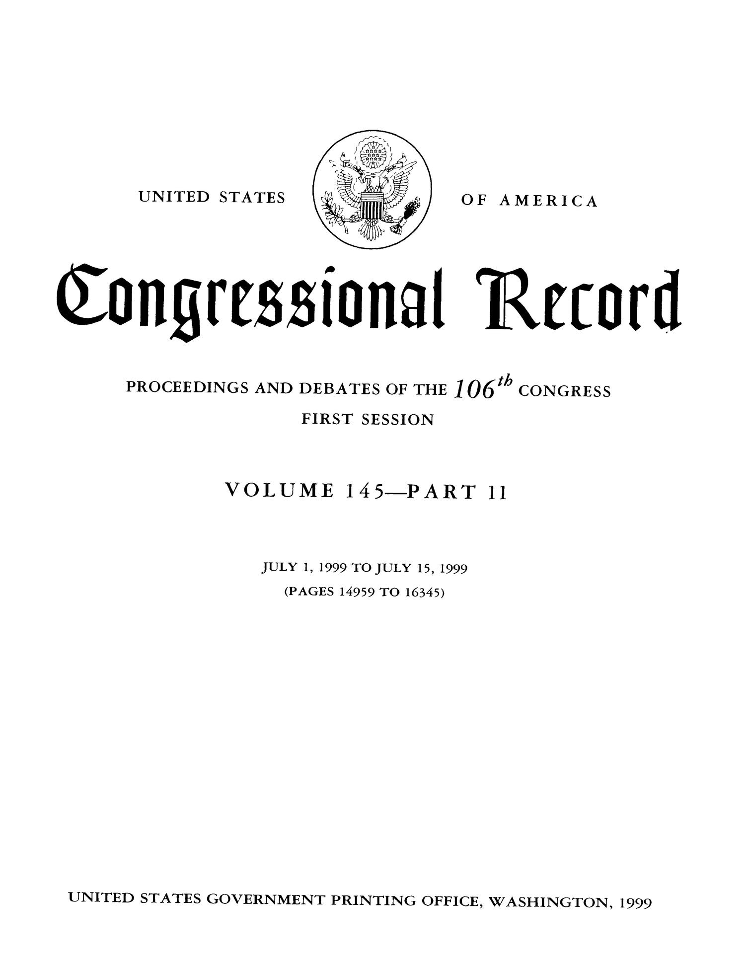 Congressional Record: Proceedings and Debates of the 106th Congress, First Session, Volume 145, Part 11                                                                                                      Title Page