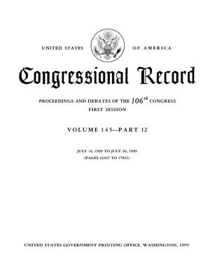 Primary view of object titled 'Congressional Record: Proceedings and Debates of the 106th Congress, First Session, Volume 145, Part 12'.