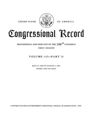 Primary view of object titled 'Congressional Record: Proceedings and Debates of the 106th Congress, First Session, Volume 145, Part 13'.