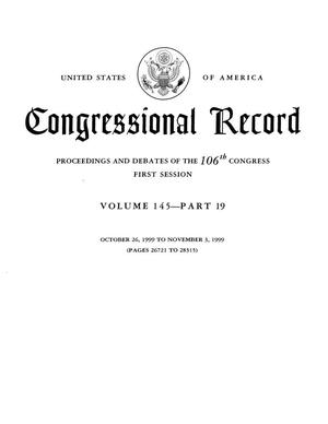 Primary view of object titled 'Congressional Record: Proceedings and Debates of the 106th Congress, First Session, Volume 145, Part 19'.