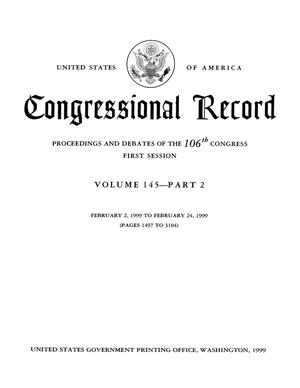 Congressional Record: Proceedings and Debates of the 106th Congress, First Session, Volume 145, Part 2