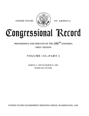 Primary view of object titled 'Congressional Record: Proceedings and Debates of the 106th Congress, First Session, Volume 145, Part 4'.