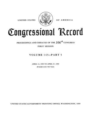 Primary view of object titled 'Congressional Record: Proceedings and Debates of the 106th Congress, First Session, Volume 145, Part 5'.