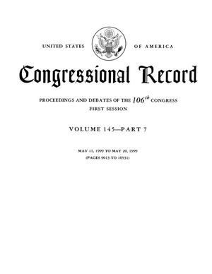 Primary view of object titled 'Congressional Record: Proceedings and Debates of the 106th Congress, First Session, Volume 145, Part 7'.