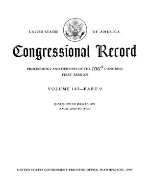 Primary view of object titled 'Congressional Record: Proceedings and Debates of the 106th Congress, First Session, Volume 145, Part 9'.