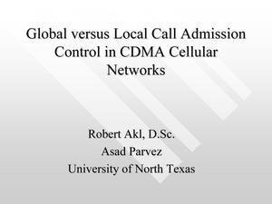 Primary view of object titled 'Global versus Local Call Admission Control in CDMA Cellular Networks [Presentation]'.
