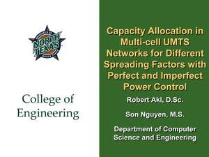 Primary view of object titled 'Capacity Allocations in Multi-cell UMTS Networks for Different Spreading Factors with Perfect and Imperfect Power Control [Presentation]'.