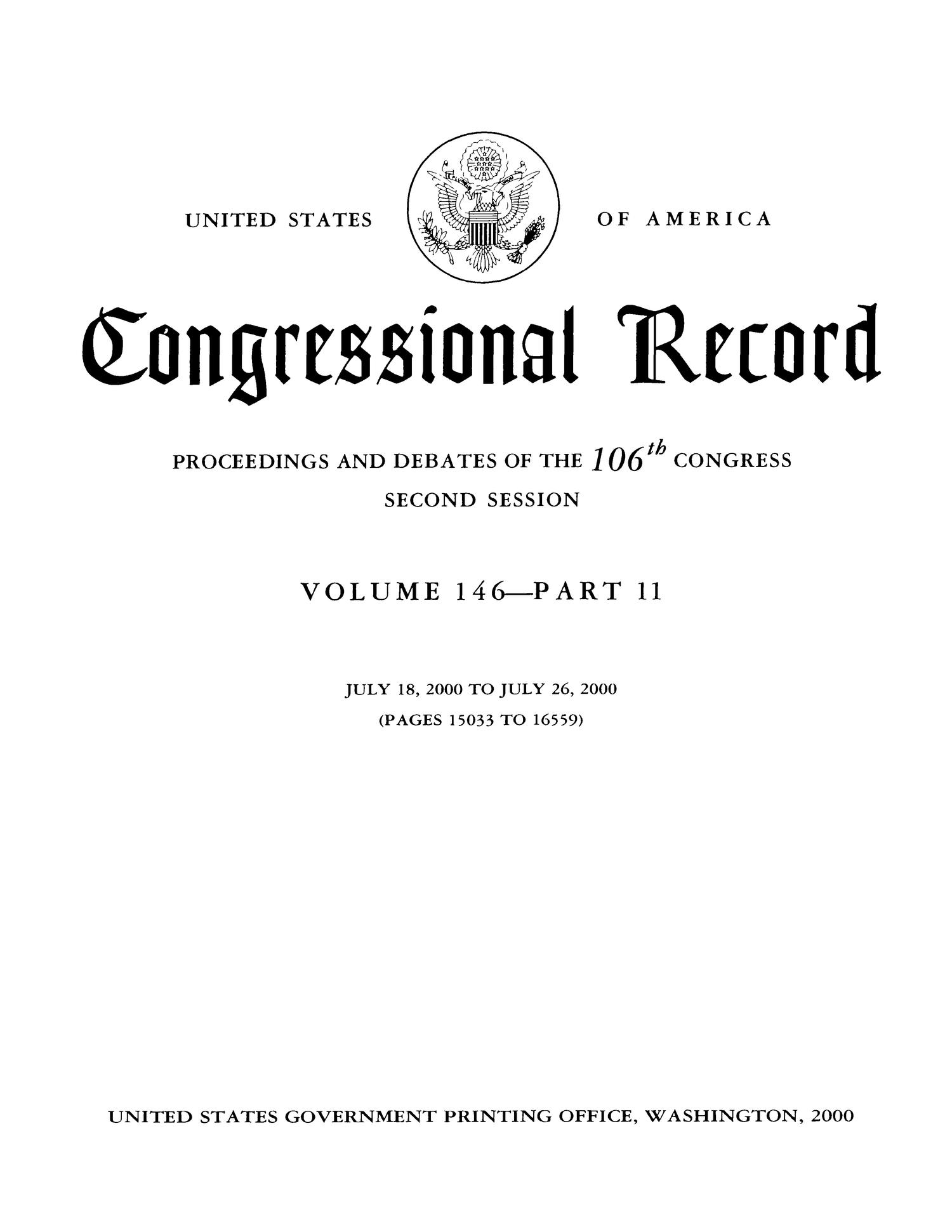Congressional Record: Proceedings and Debates of the 106th Congress, Second Session, Volume 146, Part 11                                                                                                      Title Page