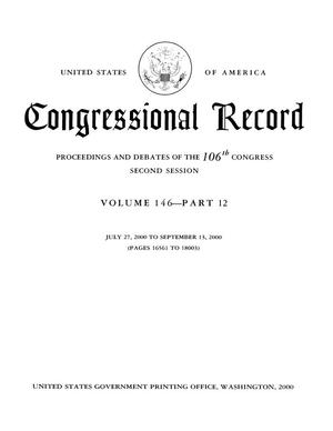 Primary view of object titled 'Congressional Record: Proceedings and Debates of the 106th Congress, Second Session, Volume 146, Part 12'.
