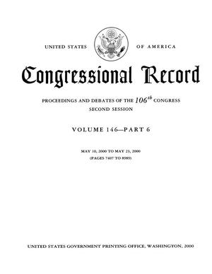 Congressional Record: Proceedings and Debates of the 106th Congress, Second Session, Volume 146, Part 6