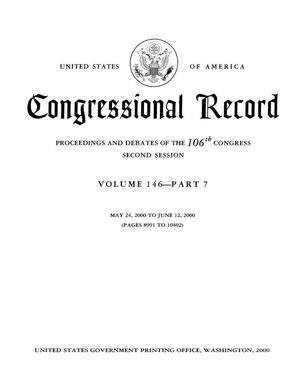Congressional Record: Proceedings and Debates of the 106th Congress, Second Session, Volume 146, Part 7